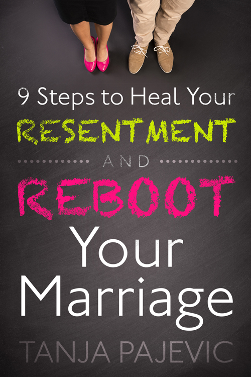 9 Steps to Heal Your Resentment and Reboot Your Marriage book